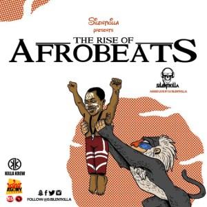 Dj Silentkilla - The Rise Of Afrobeats Mix